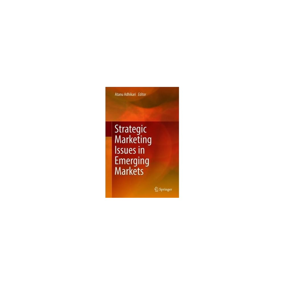 Strategic Marketing Issues in Emerging Markets - (Hardcover)