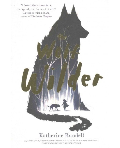 Wolf Wilder (Reprint) (Paperback) (Katherine Rundell) - image 1 of 1