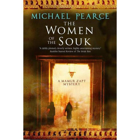 The Women of the Souk - (Mamur Zapt Mystery) by  Michael Pearce (Hardcover) - image 1 of 1