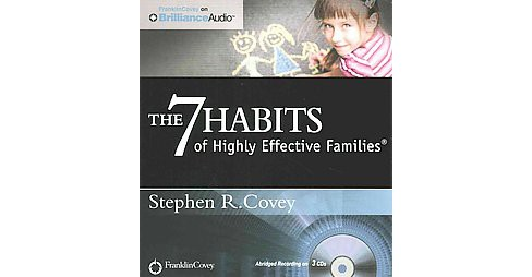 7 Habits of Highly Effective Families (Abridged) (CD/Spoken Word) (Stephen R. Covey) - image 1 of 1