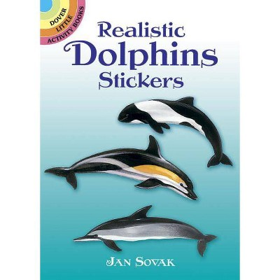 Realistic Dolphins Stickers - (Dover Little Activity Books) by  Jan Sovak (Paperback)
