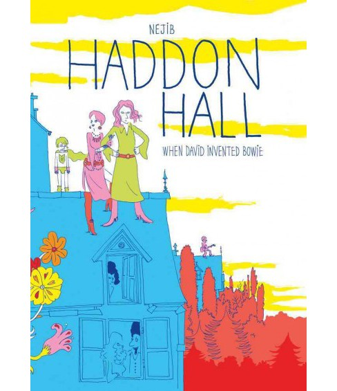 Haddon Hall : When David Invented Bowie (Hardcover) (Nejib) - image 1 of 1