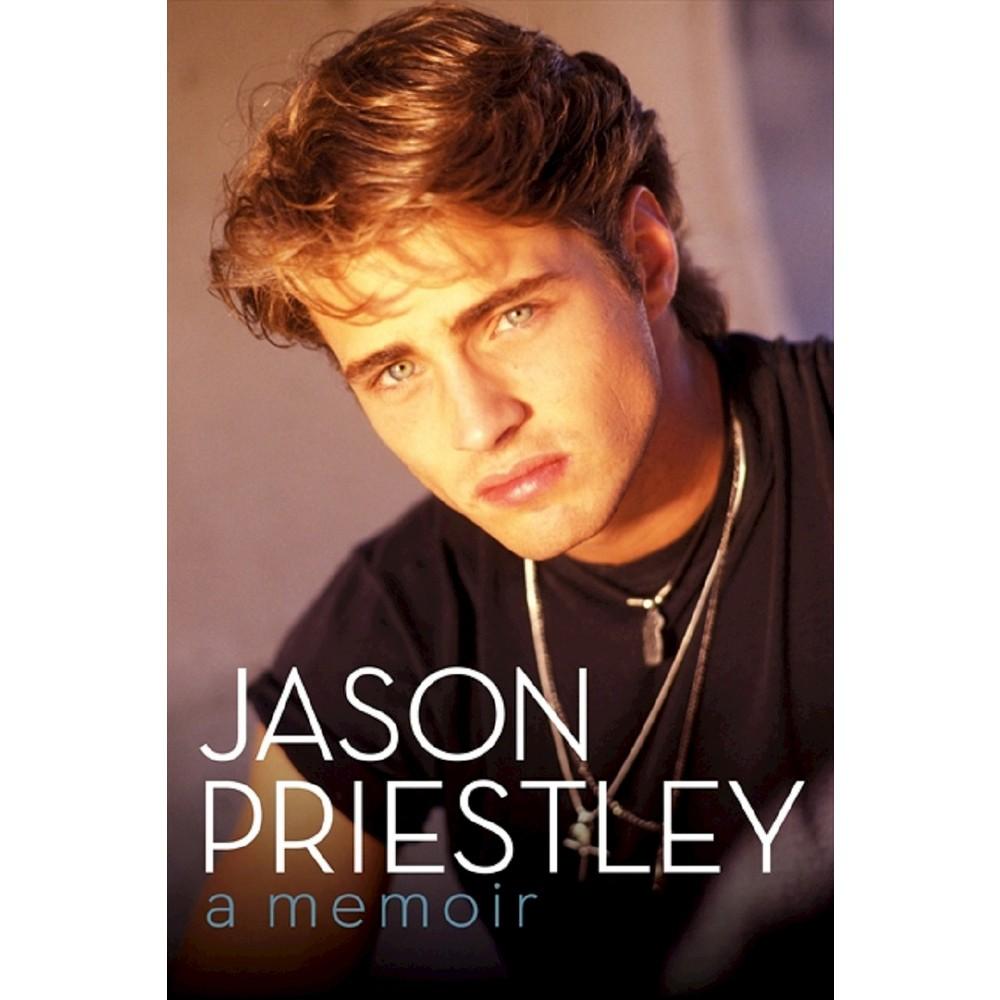 Jason Priestley: A Memoir (Hardcover) by Jason Priestley