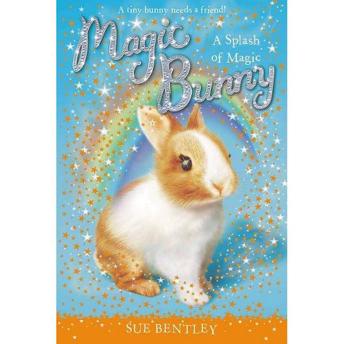 A Splash of Magic #3 - (Magic Bunny) by  Sue Bentley (Paperback) - image 1 of 1