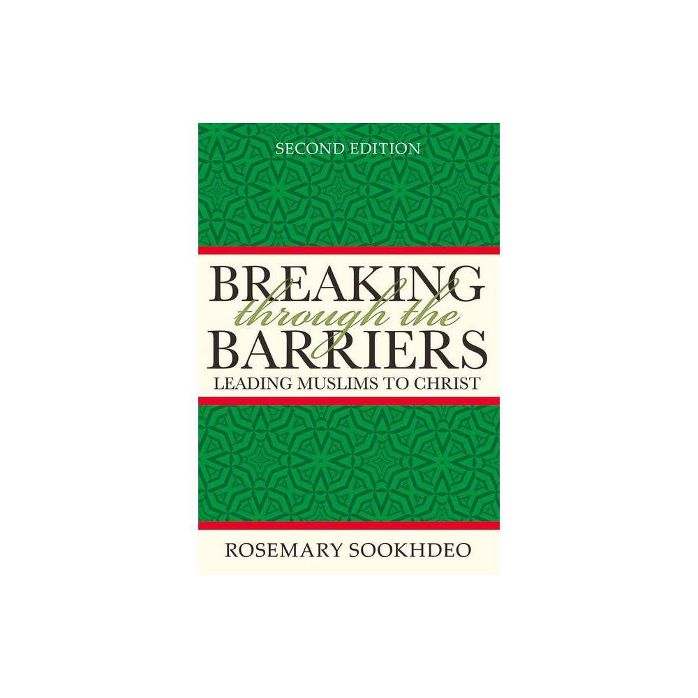 Breaking Through The Barriers 2nd Edition By Rosemary Sookhdeo Paperback