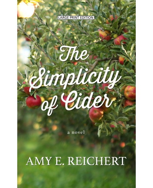 Simplicity of Cider -  Large Print by Amy E. Reichert (Hardcover) - image 1 of 1