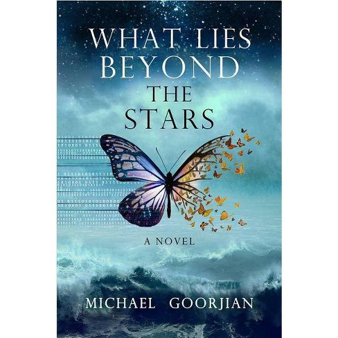 What Lies Beyond the Stars - by  Michael Goorjian (Paperback) - image 1 of 1