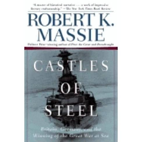 Castles of Steel - by  Robert K Massie (Paperback) - image 1 of 1