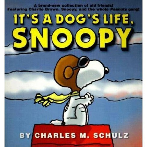It's a Dog's Life, Snoopy - (Peanuts) by  Charles M Schulz (Paperback) - image 1 of 1