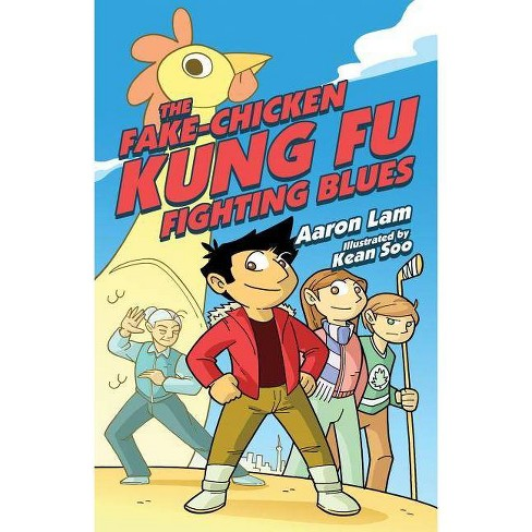 The Fake-Chicken Kung Fu Fighting Blues - (Lorimer Illustrated Humor) by  Aaron Lam (Hardcover) - image 1 of 1