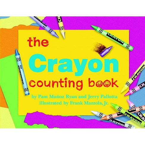 Crayon Counting Bk - (Jerry Pallotta's Counting Books) by  Pam Munoz Ryan & Jerry Pallotta (Paperback) - image 1 of 1
