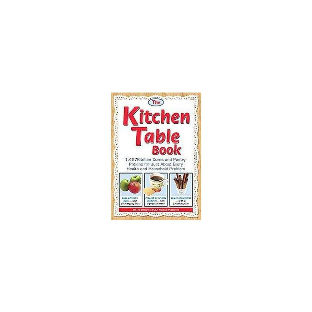 Kitchen Table Book : 1,427 Kitchen Cures and Pantry Potions for Just About Every Health and Household