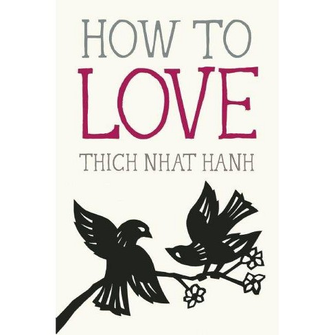 How to Love - (Mindfulness Essentials) by  Thich Nhat Hanh (Paperback) - image 1 of 1