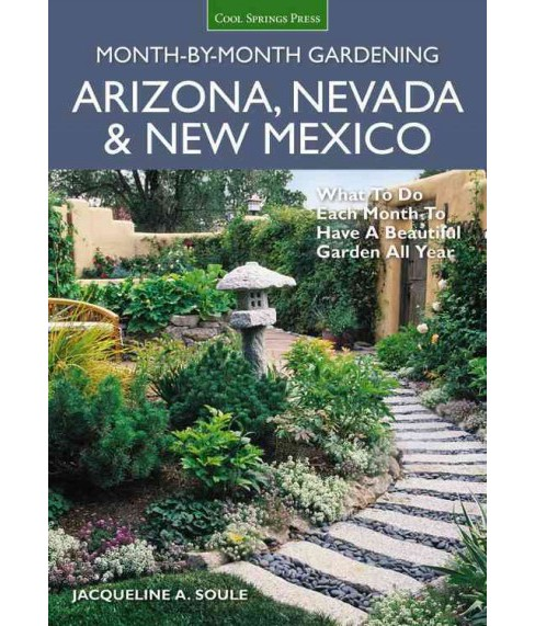 Arizona, Nevada & New Mexico Month-by-Month Gardening : What to Do Each Month to Have a Beautiful Garden - image 1 of 1