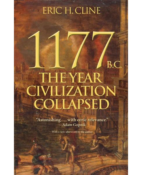 1177 B.C. : The Year Civilization Collapsed (Reprint) (Paperback) (Eric H. Cline) - image 1 of 1