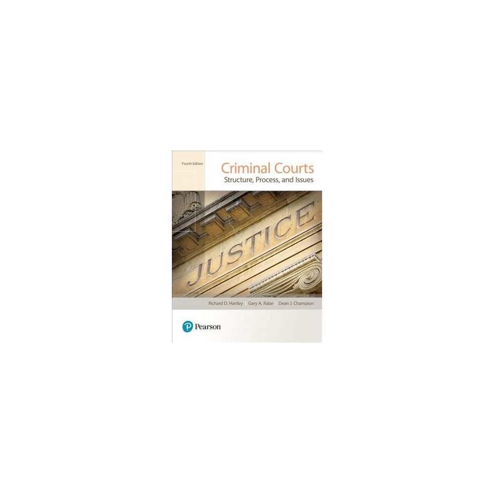 Criminal Courts : Structure, Process, and Issues (Paperback) (Richard D. Hartley & Gary A. Rabe & Dean