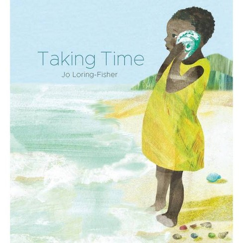 Taking Time - by  Jo Loring-Fisher (Hardcover) - image 1 of 1