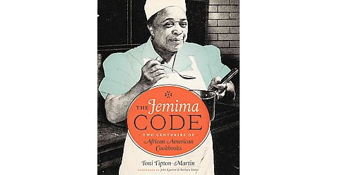 Jemima Code : Two Centuries of African American Cookbooks (Hardcover) (Toni Tipton-Martin) - image 1 of 1