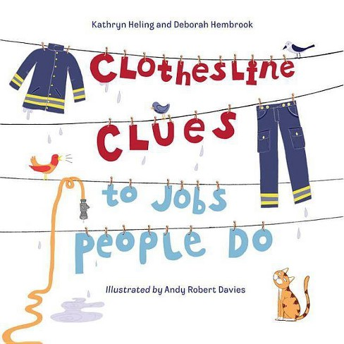Clothesline Clues to Jobs People Do - by  Kathryn Heling & Deborah Hembrook (Hardcover) - image 1 of 1