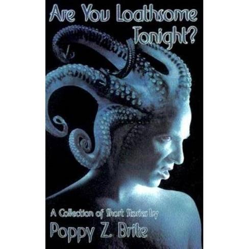 Are You Loathsome Tonight? - by  Poppy Z Brite & Popy Z Brite (Paperback) - image 1 of 1