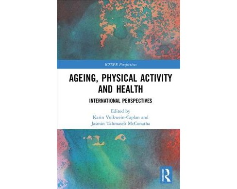 Ageing, Physical Activity and Health : International Perspectives -  (Hardcover) - image 1 of 1