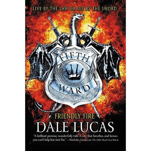 The Fifth Ward: Friendly Fire - by  Dale Lucas (Paperback) - image 1 of 1