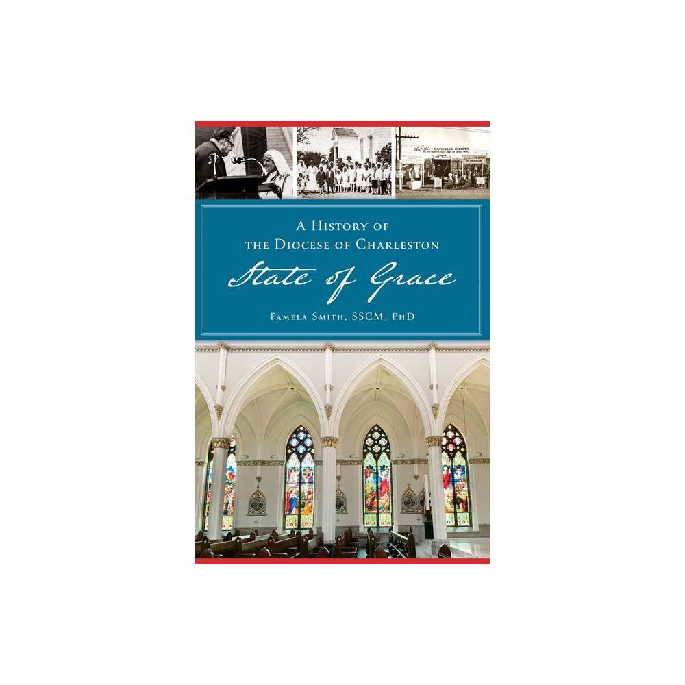 History Of The Diocese Of Charleston By Pamela Smith Sscm Paperback