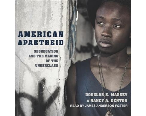 American Apartheid : Segregation and the Making of the Underclass -  (MP3-CD) - image 1 of 1
