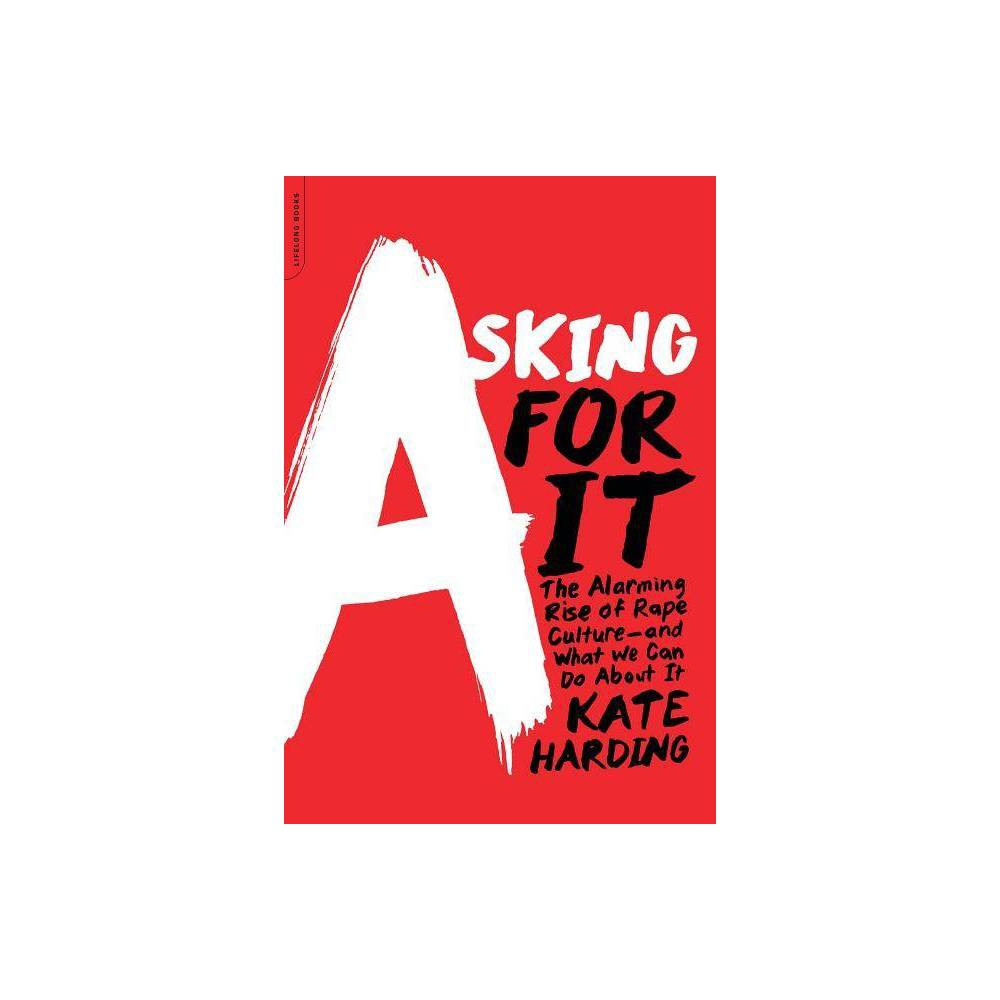 Asking For It By Kate Harding Paperback