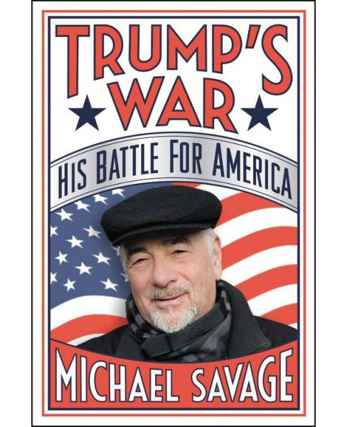 Trump's War : His Battle for America (Unabridged) (CD/Spoken Word) (Michael Savage) - image 1 of 1