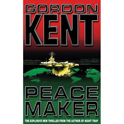 Peacemaker - by  Gordon Kent (Paperback) - image 1 of 1