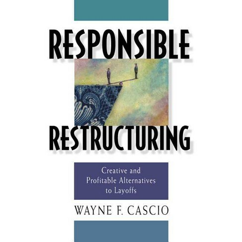 Responsible Restructuring - by  Wayne F Cascio (Hardcover) - image 1 of 1