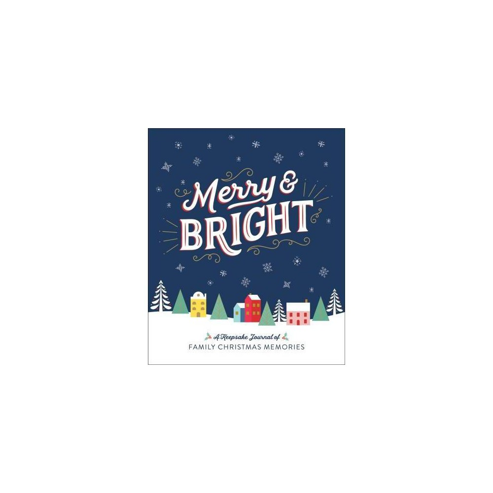 Merry & Bright : A Keepsake Journal of Family Christmas Memories - by Ruby Oaks (Hardcover)