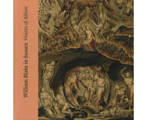 William Blake in Sussex : Visions of Albion -  (Paperback) - image 1 of 1