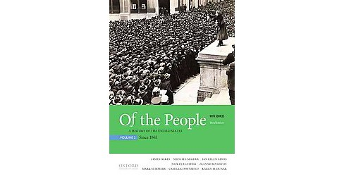 Of the People : A History of the United States with Sources: Since 1865 (Vol 2) (Paperback) (James Oakes - image 1 of 1