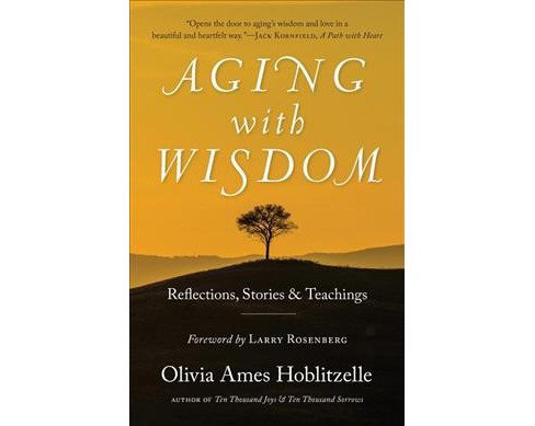 Aging With Wisdom : Reflections, Stories and Teachings (Paperback) (Olivia Ames Hoblitzelle) - image 1 of 1