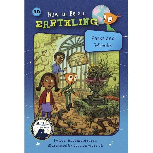 Parks and Wrecks (Book 10) - (How to Be an Earthling (R)) by  Lori Haskins Houran (Hardcover) - image 1 of 1
