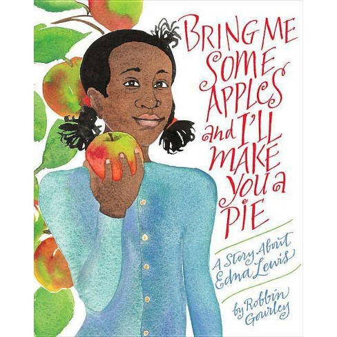 Bring Me Some Apples and I'll Make You a Pie - by  Robbin Gourley (Paperback) - image 1 of 1