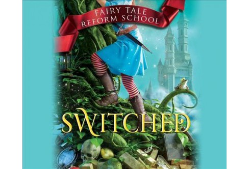 Switched -  Unabridged (Fairy Tale Reform School) by Jen Calonita (CD/Spoken Word) - image 1 of 1