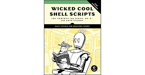 Wicked Cool Shell Scripts : 101 Scripts for Linux, OS X, and Unix Systems (Paperback) (Dave Taylor & - image 1 of 1