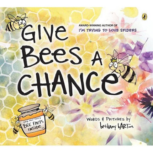 Give Bees a Chance - by  Bethany Barton (Paperback) - image 1 of 1