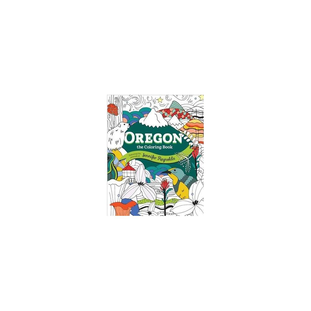 Oregon : The Coloring Book - by Jennifer Reynolds (Paperback)