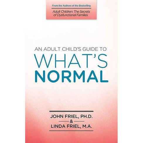 An Adult Child's Guide to What's Normal - by  John Friel (Paperback) - image 1 of 1