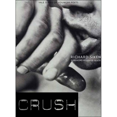 Crush - (Yale Younger Poets) by  Richard Siken (Paperback) - image 1 of 1