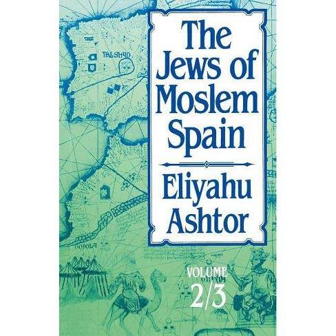 The Jews of Moslem Spain - by  Eliyahu Ashtor (Paperback) - image 1 of 1