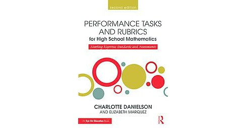 Performance Tasks and Rubrics for High School Mathematics : Meeting Rigorous Standards and Assessments - image 1 of 1