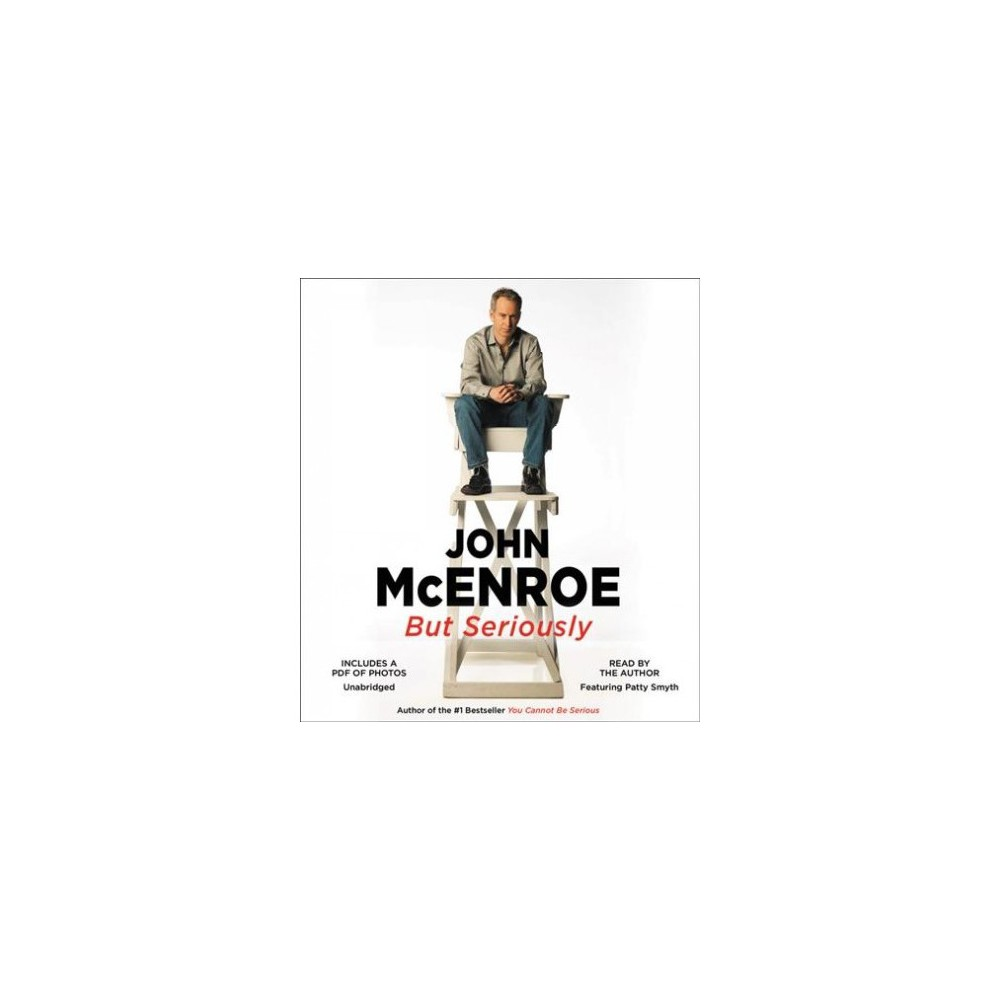 But Seriously : Includes Pdf - Unabridged by John McEnroe (CD/Spoken Word)