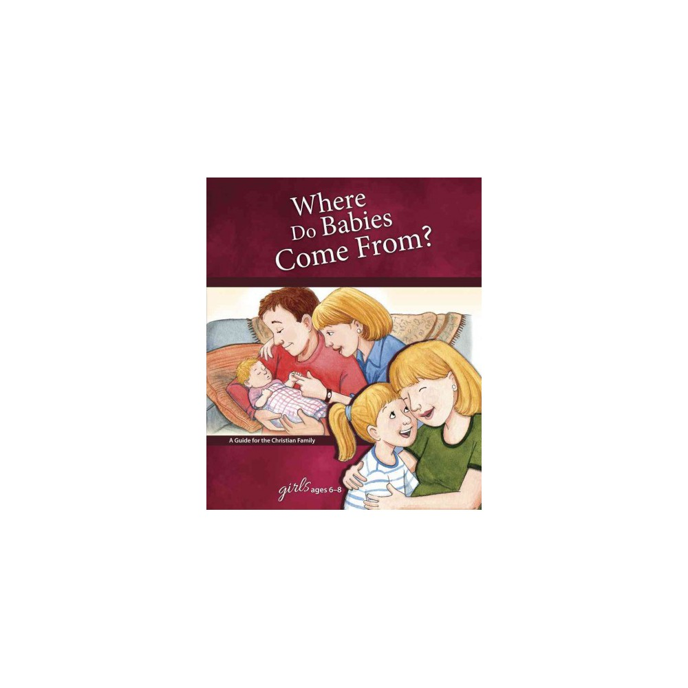 Where Do Babies Come From? Girls Ages 6- ( Learning About Sex) (Hardcover)