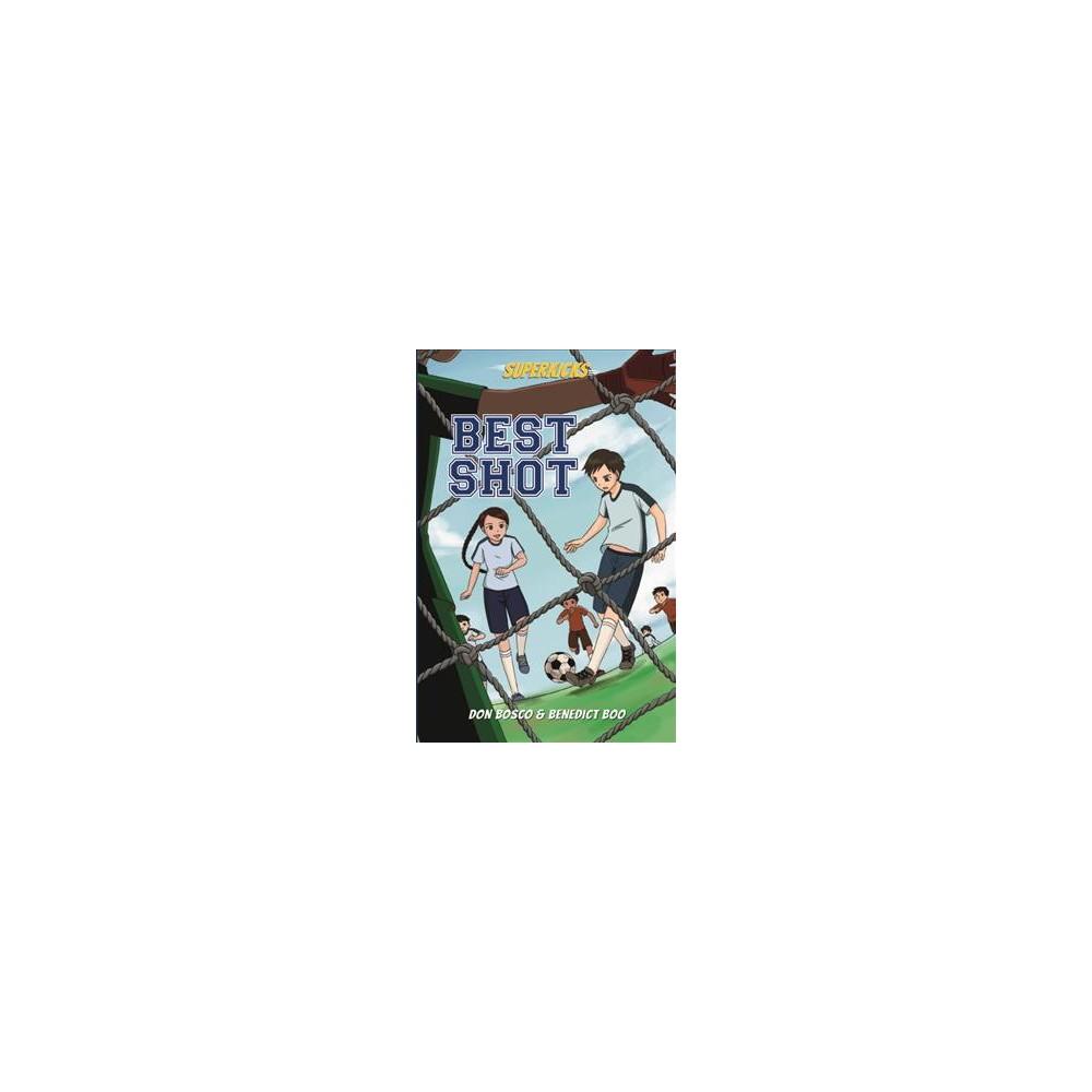 Best Shot - (Superkicks) by Don Bosco & Benedict Boo (Paperback)