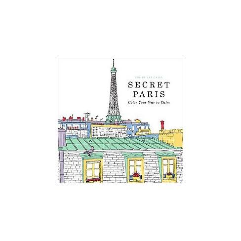 Secret Paris Adult Coloring Book Color Your Way To Calm By Zoe De